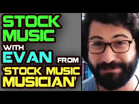 Stock Music w/ Evan of 'Stock Music Musician'