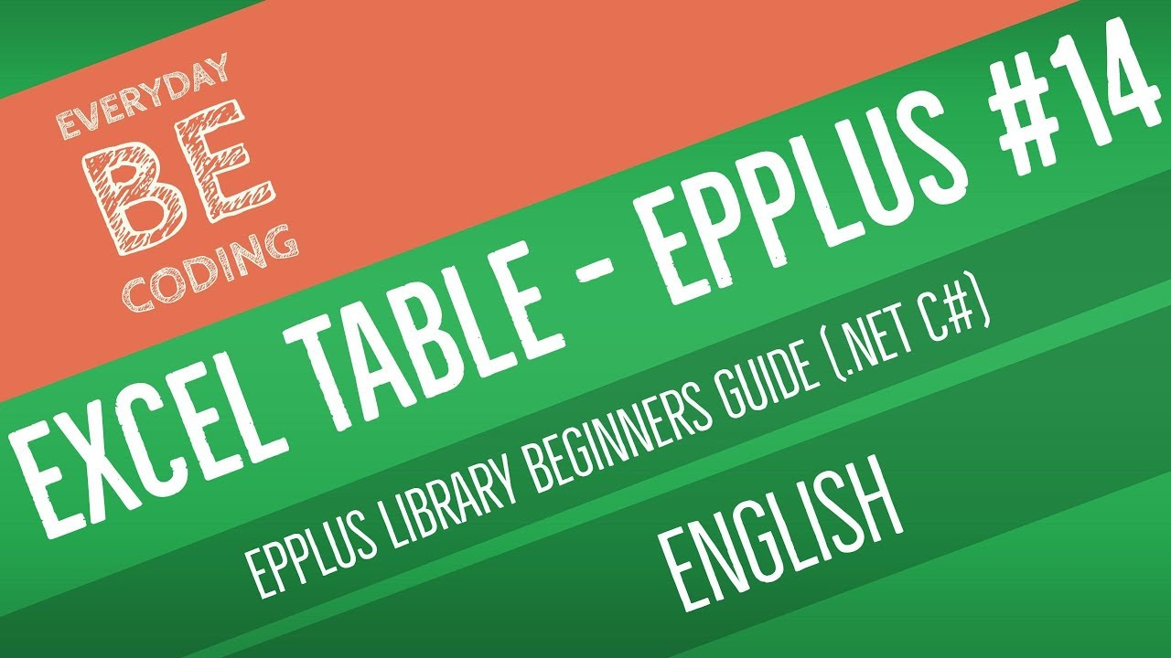 How to Create a Excel Table using EPPlus  Net (C#) [English] - PART-14(A)