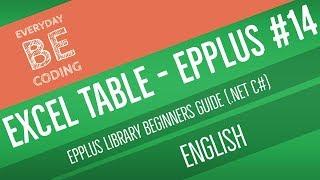كيفية إنشاء جدول Excel باستخدام EPPlus .Net (C#) [English] - جزء-14(أ)