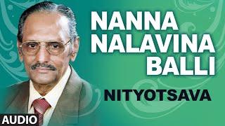 Download Hindi Video Songs - Nanna Nalavina Balli Full Audio Song    Nityotsava    Rathmala Prakash, Vidya