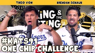 One Chip Challenge | King and the Sting w/ Theo Von & Brendan Schaub #91