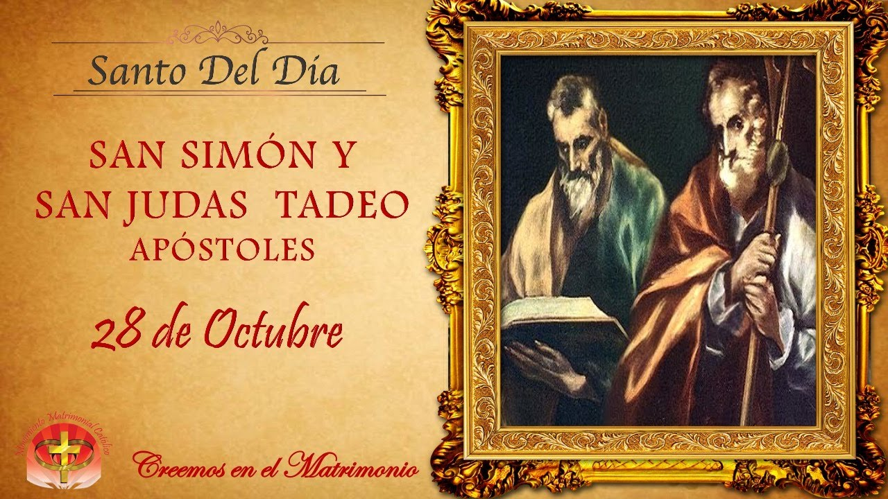 MMC SANTO DEL DIA 28 DE OCTUBRE - SAN SIMON Y SAN JUDAS TADEO APOSTOLES -  YouTube