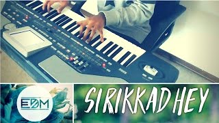 Sirikkadhey remo keyboard piano cover + edm version | ragul ravi