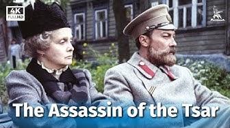 The Assassin of the Tsar (directed by Karen Shakhnazarov)