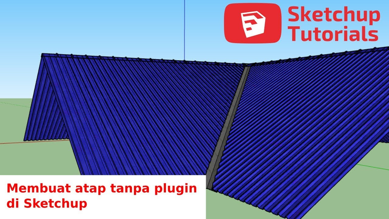 Cara membuat atap di Sketchup tanpa Plugin YouTube