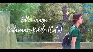 Edhuvaraiyo (Lyrics) - Kolamaavu Kokila (CoCo)