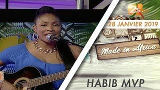 MADE IN AFRICA DU 28 JANVIER 2019 AVEC HABIB MVP - INVITÉE CHADIA