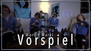 Vorspiel med Martin Marki