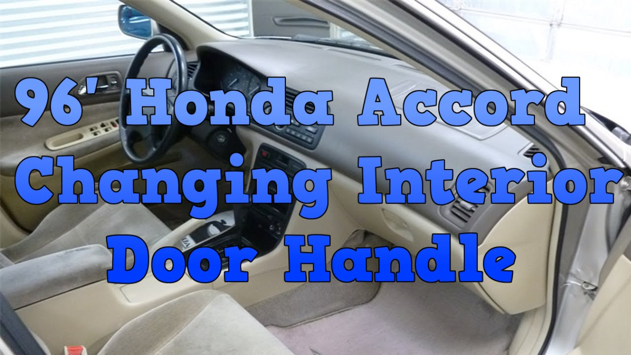 1996 Honda Accord Changing Interior Door Handle Youtube
