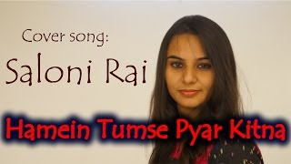 Download Hindi Video Songs - Hamein Tumse Pyar Kitna | Female Cover | Saloni Rai