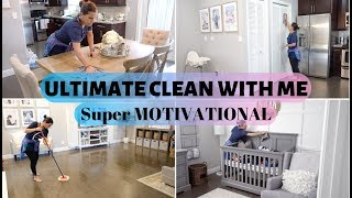 ULTIMATE Clean With Me 2019  | Cleaning Motivation | Deep Cleaning