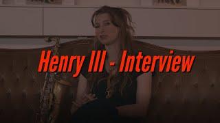 Henry III - Interview