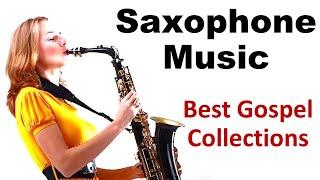 2020 Saxophone Gospel Songs - Best Gospel Christian Praise Worship Music - The Glory of God
