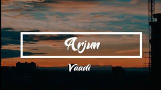 Arjun - Vaadi [ Lyrics]