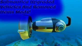 Subnautica Upgraded Vehicles And Removed Items Mods!