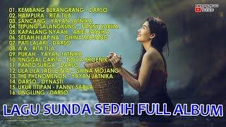 Lagu Sunda Sedih Full Album | Lagu Sunda 2018 Mp3