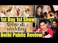 Veere Di Wedding Public Review (Delhi): Kareena Kapoor | Sonam Kapoor | Swara Bhaskar | FilmiBeat