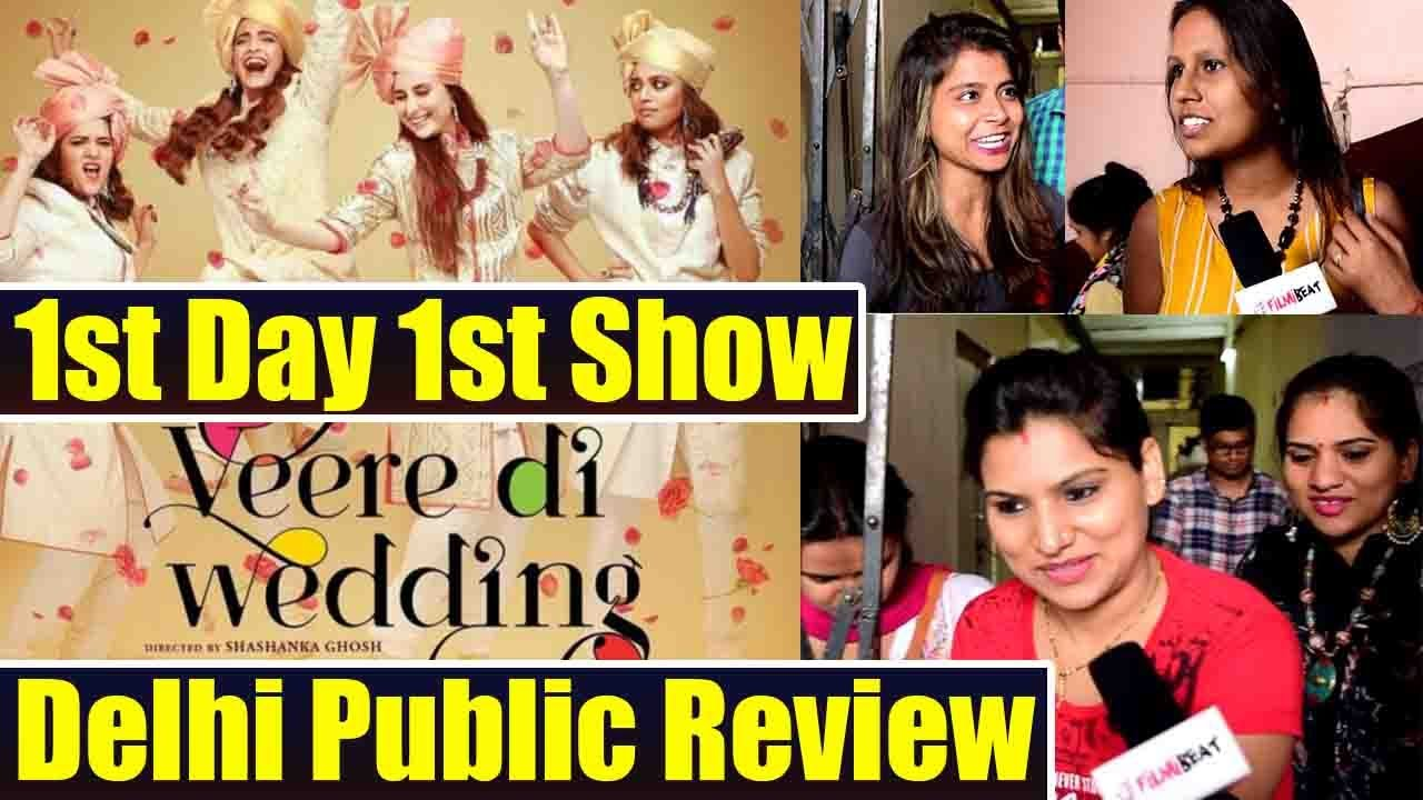 Veere Di Wedding Reviews.Veere Di Wedding Public Review Delhi Kareena Kapoor Sonam Kapoor Swara Bhaskar Filmibeat