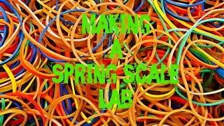 Building a Spring Scale Lab