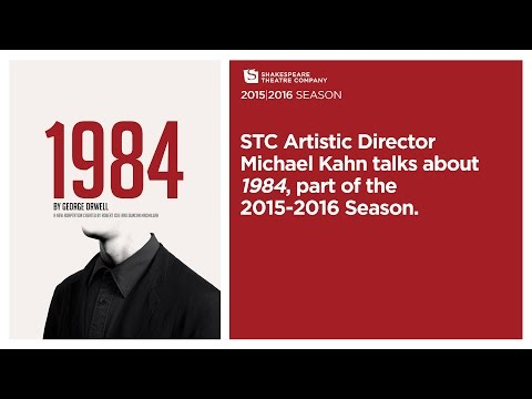 STC Artistic Director Michael Kahn talks about 1984