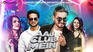 aaj club mein full song   kabeer   nasha   turban hits   new party song