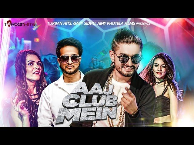 Aaj Club Mein (Full Song) | Kabeer | Nasha | Turban Hits | New Party Song