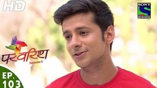 Parvarish - Season 2 - परवरिश - Episode 103 - 14th April, 2016