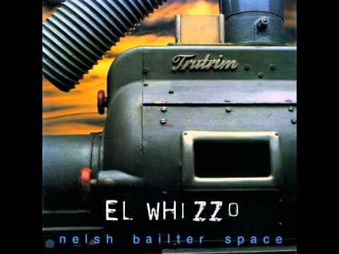 Nelsh Bailter Space El Whizzo