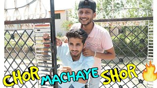 """ CHOR MACHAYE SHOR"" 🔥 