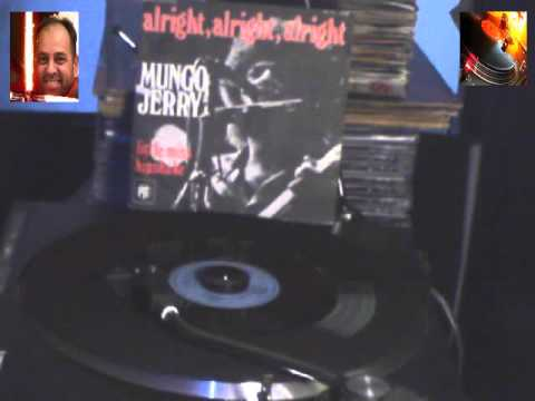MUNGO JERRY   Alright , alright 1973 PYE RECORDS 4290
