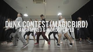 Dunk Contest (Magic Bird) - Andy Mineo & Wordsplayed | Manggis Choreography