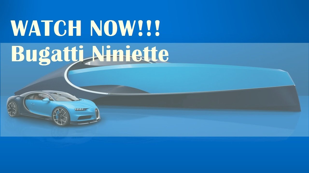hot news 2017!!! bugatti niniette 66 yacht is a 1,000 hp chiron for