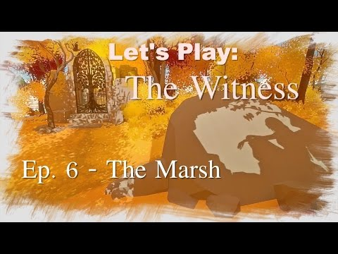 The Witness: 6 - The Marsh