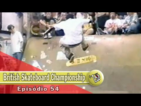 Ep54 British Skateboard Championship   Chave Mestra Videos