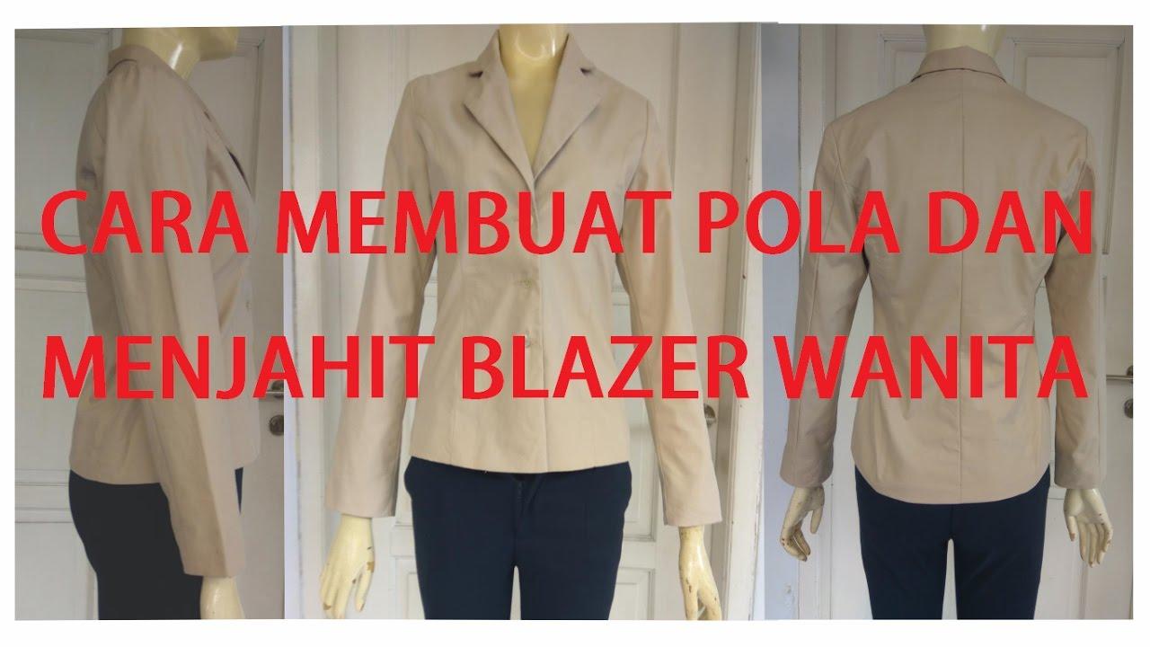 Cara Membuat Pola Dan Menjahit Baju Blazer Wanita Dewasa Youtube