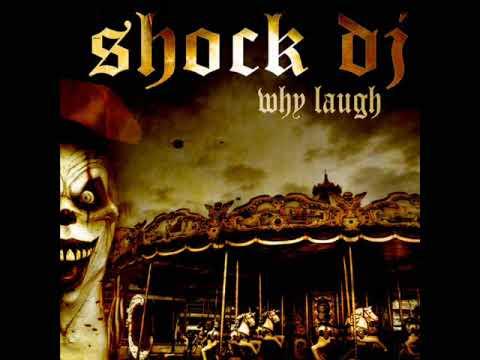 Shock Dj - Why Laugh