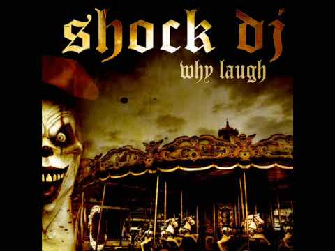 Shock Dj - Why Laugh