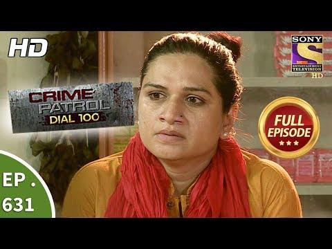 Crime Patrol Dial 100 - क्राइम पेट्रोल - Ep 631 - 16th October, 2017