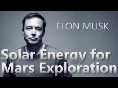 Elon Musk on Solar Energy for Mars Exploration