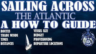 Sailing, How to cr๐ss the Atlantic, sailing routes, sailing times, sailing trade winds, distances