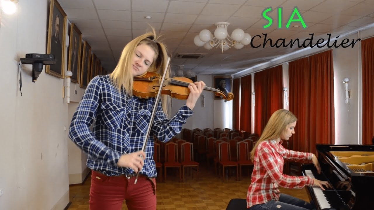 Sia - Chandelier | violin and piano cover (скрипка и пианино ...
