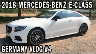 2018 Mercedes Benz E-Class in Germany: VLOG #4