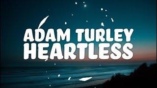 Adam Turley - Heartless (Lyrics)