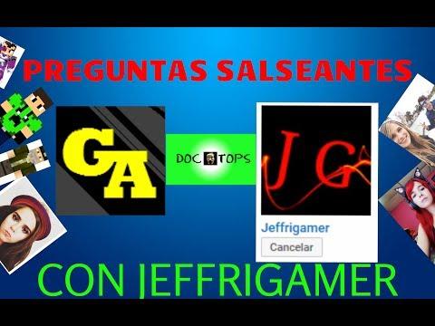 PREGUNTAS SALSEANTES CON JEFFRIGAMER PARTE 1 Gamers Adventures dxgamer955