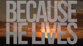 Because He Lives (Amen) Lyric Video - Gordon Mote