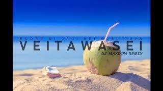 Veitawasei - Mudre Ni Cagi Kei Gusuituva (Dj Maxdon Remix)