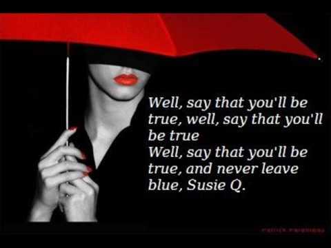 Susie Q - Creedence ( lyrics)