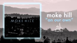 Watch Moke Hill On Our Own video