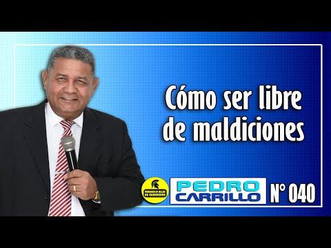 """N° 040 """"Cómo ser libre de maldiciones"""" Pastor Pedro Carrillo"""