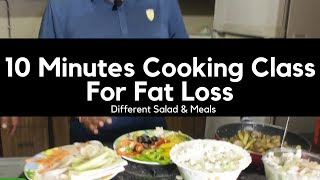 10 Minutes Cooking Class For Fat Loss ( Different Salad & Meals )